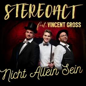 STEREOACT FEAT. VINCENT GROSS - NICHT ALLEIN SEIN